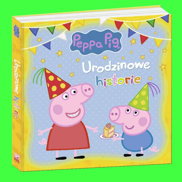 PRODUKT PREMIOWANY Świnka Peppa Urodzinowe historie (zbiór opowiadań)