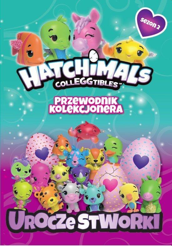 Hatchimals Przewodnik kolekcjonera Sezon 2 Urocze stworki