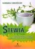 Stewia Niebiańsko słodka i zdrowa alternatywa dla cukru i słodzików