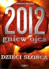 2012 Gniew Ojca Dzieci Słońca