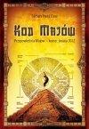 Kod Majów Przepowiednie Majów koniec Świata 2012