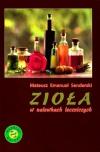 Prawie wszystko o ziołach i ziołolecznictwie Ziołowe receptury na zdrowie