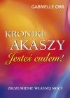 Kroniki Akaszy Jedyna prawdziwa miłość Kroniki Akaszy Jesteś cudem