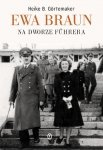 Ewa Braun Na dworze Fuhrera