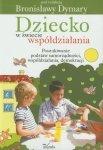 Dziecko w świecie współdziałania część 1 Poszukiwanie podstaw samorządności współdziałania demokracji