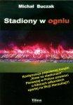 Stadiony w ogniu