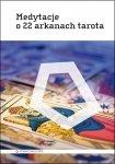 Medytacje o 22 arkanach tarota
