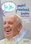To ja papież Franciszek