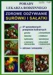 Porady lekarza rodzinnego Zdrowe odżywianie Surówki i sałatki