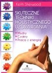 Skuteczne techniki holistycznego uzdrawiania