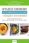 Wylecz choroby autoimmunologiczne. Książka kucharska