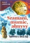 Szamani mumie ałmysy. Tajemnice z serca Azji
