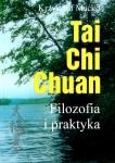 Tai Chi Chuan. Filozofia i praktyka