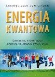 Energia kwantowa. Ćwiczenia, które mogą radykalnie zmienić twoje życie