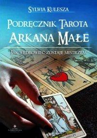 Podręcznik Tarota Arkana Małe. Jak Wędrowiec zostaje Mistrzem