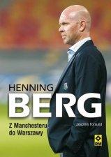 Hening Berg Z Manchesteru do Warszawy