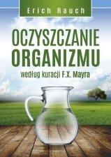 Oczyszczanie organizmu według kuracji F.X. Mayra