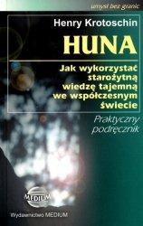 Huna Jak wykorzystać starożytną wiedzę tajemną we współczesnym świecie