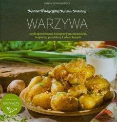 Warzywa czyli sprawdzone receptury na ziemniaki kapustę pomidory i wiele innych