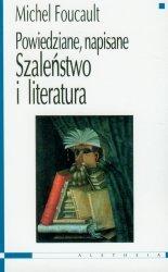 Szaleństwo i literatura Powiedziane, napisane