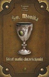 Św. Monika Ideał matki chrześcijanki