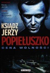 Ksiądz Jerzy Popiełuszko Cena wolności