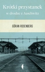 Krótki przystanek w drodze z Auschwitz