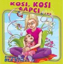 Rymowanki dla dzieci Kosi Kosi Łapci