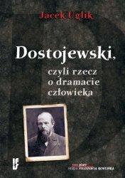 Dostojewski, czyli rzecz o dramacie człowieka