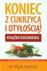 Koniec z cukrzycą i otyłością Książka kucharska