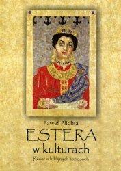 Estera w kulturach Rzecz o biblijnych toposach