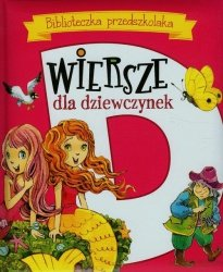 Biblioteczka przedszkolaka Wiersze dla dziewczynek