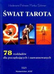 Świat tarota. 78 rozkładów dla początkujących i zaawansowanych