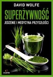 Superżywność Jedzenie i medycyna przyszłości