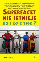 Superfacet nie istnieje no i co z tego