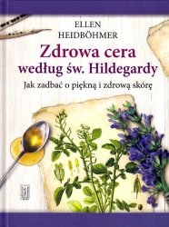 Zdrowa cera według św Hildegardy