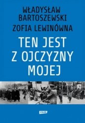 Ten jest z ojczyzny mojej. Polacy z pomocą Żydom 1939–1945