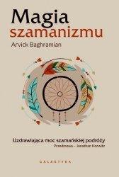 Magia szamanizmu Uzdrawiająca moc szamańskiej podróży