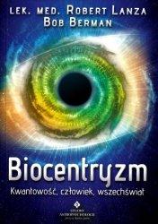 Biocentryzm Kwantowość człowiek wszechświat