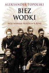 Biez Wodki. Moje Wojenne Przeżycia W Rosji