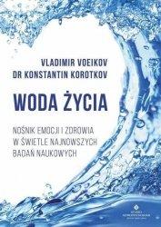 Woda życia Nośnik emocji i zdrowia w świetle najnowszych badań naukowych