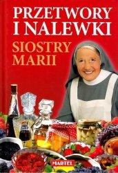 Przetwory i nalewki siostry Marii