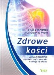 Zdrowe Kości. Jak Samodzielnie Zapobiec Osteoporozie I Cofnąć Jej Skutki