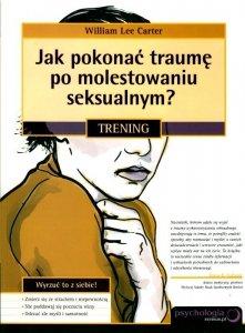 Jak pokonać traumę po molestowaniu seksualnym ?