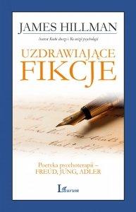 Uzdrawiające fikcje Poetyka psychoterapii