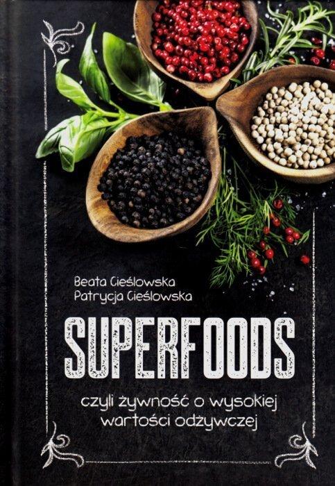 Superfoods czyli żywność o wysokiej wartości odżywczej