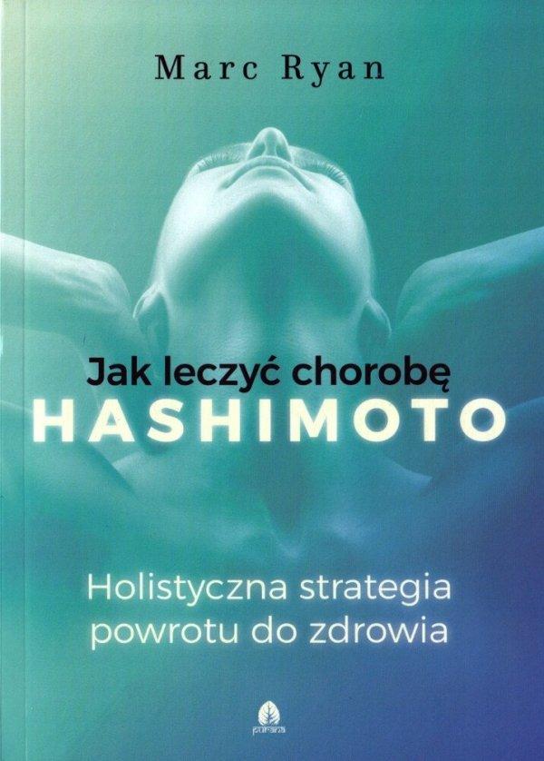 Jak wyleczyć chorobę Hashimoto