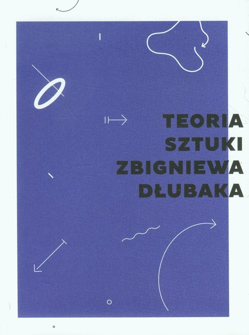 Teoria sztuki Zbigniewa Dłubaka