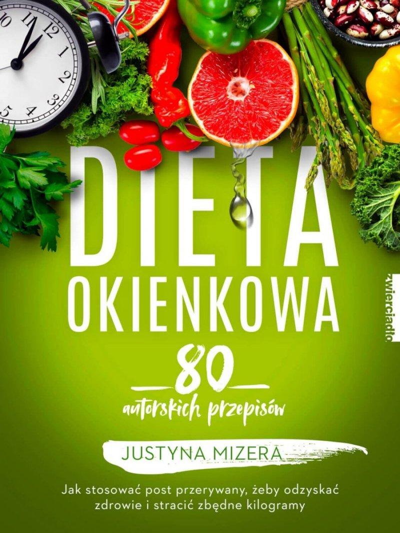 Dieta Okienkowa 80 Autorskich Przepisów