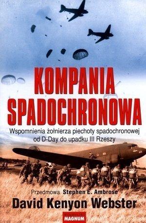 Kompania spadochronowa. Wspomnienia żołnierza piechoty spadochronowej od D-Day do upadku III Rzeszy